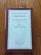 The Life and Poems of a Cuban Slave Juan Francisco Manzano 1797-1854 Ed Mullen