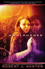 WWW: Wonder by Sawyer, Robert J. in Used - Very Good