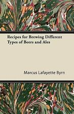 Recipes for Brewing Different Types of Beers and Ales (Paperback or Softback)