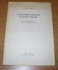 FILIBERTO MENNA L'ASTRATTISMO ROMANTICO DI JACKSON POLLOCK 1958 DE LUCA EDIT.