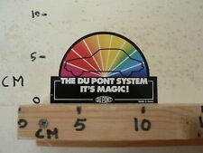 STICKER,DECAL THE DU PONT SYSTEM IT'S MAGIC ! DUPONT CAR AUTO