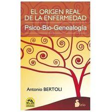 El Origen Real de la Enfermedad: Psico-Bio-Genealogia = The Real Origin of the D