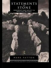 Statements in Stone : Monuments and Society in Neolithic Brittany by Mark...