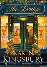 The Bridge by Karen Kingsbury (2012, Hardcover)