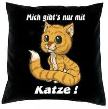 Kissenbezug - Mich gibt´s nur mit Katze - Kissen Bezug 40x40 lustiger Spruch
