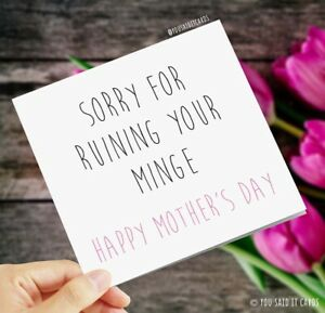 Sorry for ruining your minge / Funny Rude Cards / Offensive Mother's Day Card