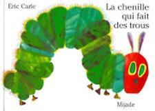 La Chenille Qui Fait Des Trous by Eric Carle (Hardback, 2003)
