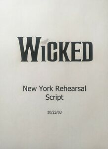 WICKED - Play Script for Broadway Musical - Unbound New York Rehearsal Script