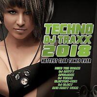 TECHNO DJ TRAXX 2018-HOTTEST CLUB TUNES EVER   CD NEW