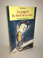 René Pillot LE GUIGNOL DU FOND DE LA COUR illustrations Serge Bloch 1993 - CA89B