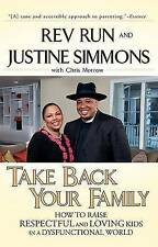 New, Take Back Your Family: How to Raise Respectful and Loving Kids in a Dysfunc