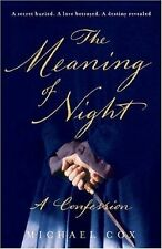 The Meaning of Night : A Confession by Michael Cox (2006, Hardcover)