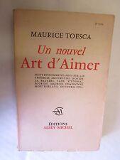 """Maurice Toesca """"Un nouvel Art d'Aimer"""" Envoi pleine page de l'auteur /1958"""