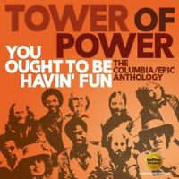 Tower of Power - You Ought To Be Havin Fun: Columbia / Epic Anthology