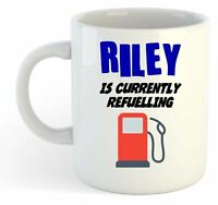 Riley Is Currently Refuelling Mug - Funny, Gift, Name, Personalised
