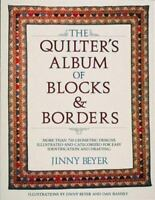 The Quilter's Album of Blocks and Borders by Jinny Beyer (1986, Paperback)