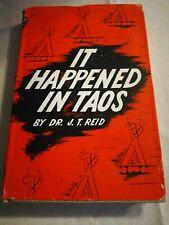 Dr. J. T. Reid / IT HAPPENED IN TAOS 1946 Hardcover DJ