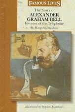 The Story of Alexander Graham Bell: Inventor of th