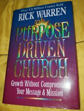 The Purpose Driven Church: Growth Without Compromising Your Message & Mission HC