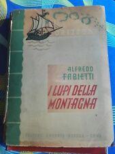 Alfredo Fabietti- I LUPI  DELLA MONTAGNA -Antonio Noseda editore-1°edizione 1945
