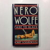 Nero Wolfe Fade to Black Robert Goldsborough Bantam 1990 First Edition HCDJ