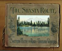 VINTAGE 1923 PICTORIAL + THE SHASTA ROUTE + ALONG THE SOUTHERN PACIFIC RR