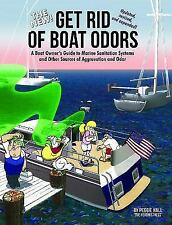 The New Get Rid of Boat Odors, Second Edition: A Boat Owner's Guide to Marine Sa