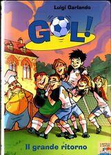 Gol!  Vol.9 Il grande ritorno di Garlando Luigi ed. Piemme