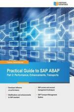 Practical Guide to SAP ABAP : Part 2: Performance, Enhancements, Transports...