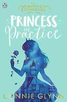 Princesse En Pratique (The Rosewood Chronicles) Par Glynn  Connie Neuf