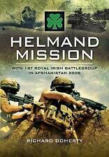 Helmand Mission: With 1st Royal Irish Battlegroup in Afghanistan 2008 by...