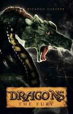 Dragons : The Fury by Ricardo Ch�vere (2013, Hardcover)