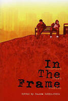 In the Frame, Paperback by Edlin-White, Rowena (EDT), Brand New, Free P&P in ...