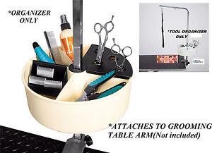 PET GROOMER ORGANIZER Caddy For Grooming Table Arm-Tool Blade Scissor Holder