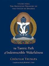 Tantric Path Of Indestructible Wakefulness, The