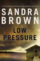 💎Low Pressure by Sandra Brown (2012, Hardcover) 1ST PRINT 1ST EDITION💎