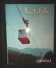 Haut et clair - Cantal - Touristique et économique - Cantalien - préface Corbon