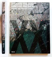 Atlante italiano Rischio paesaggio Ritratto dell'Italia che cambia Electa 2007