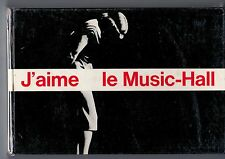 """J AIME LE MUSIC-HALL"" J.-P. MOULIN (1962) PHOTOS YVAN DALAIN"