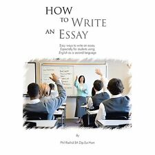 How to Write an Essay : Easy Ways to Write an Essay. Especially for Students...