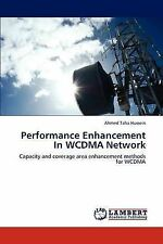 Performance Enhancement In WCDMA Network: Capacity and coverage area enhancement