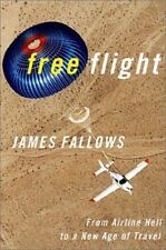 Free Flight from Airline Hell to New Age of Travel by James M. Fallows aviation