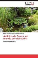 Anfibios de Pasca, Un Mundo Por Descubrir (Paperback or Softback)