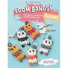 Loom Bands! Charms!: Fun Projects to Make from Colourful Rubber Bands-ExLibrary
