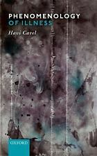 PHENOMENOLOGY OF ILLNESS - CAREL, HAVI - NEW HARDCOVER BOOK