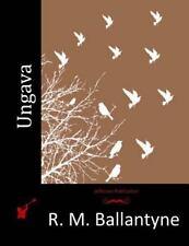 Ungava by R. M. Ballantyne (2015, Paperback)
