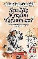Sen Hic Kendini Yasadin mi? von Alisan Kapaklikaya (2015, Taschenbuch)