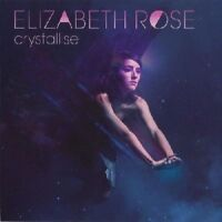 Elizabeth Rose - Crystallise [New & Sealed] CD