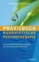 Praxisbuch Buddhistische Psychotherapie - Konkrete Behan... | Buch | Zustand gut