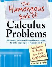 The Humongous Book of Calculus Problems: For People Who Don't Speak Math, Good B